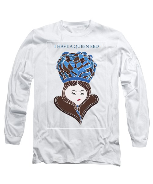 Long Sleeve T-Shirt featuring the drawing I Have A Queen Bed by Frank Tschakert