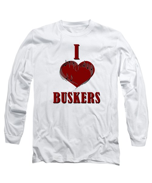 I Heart Buskers Long Sleeve T-Shirt