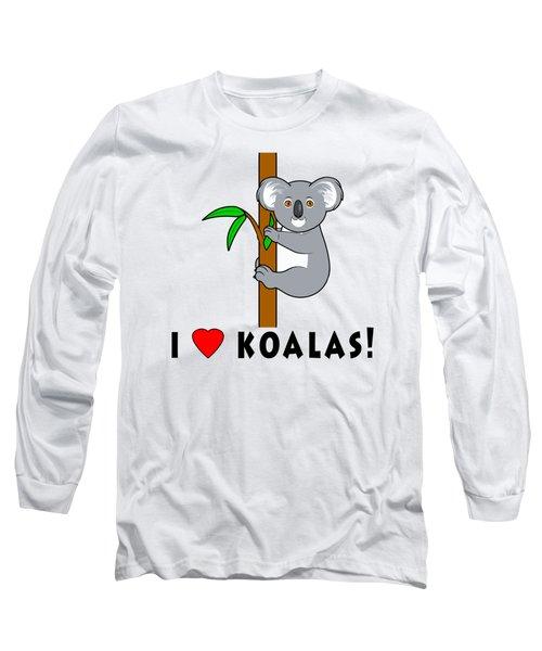 I Love Koalas Long Sleeve T-Shirt by A