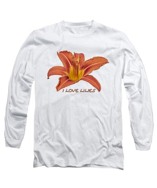 I Love Lilies 2018 Long Sleeve T-Shirt