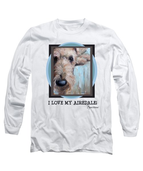 I Love My Airedale Long Sleeve T-Shirt