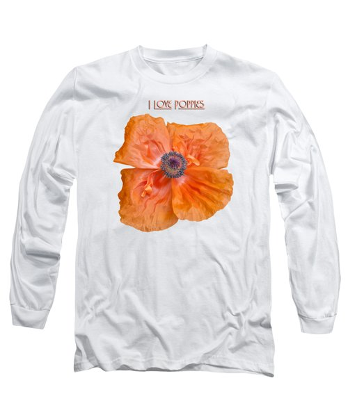 I Love Poppies Long Sleeve T-Shirt by Thomas Young