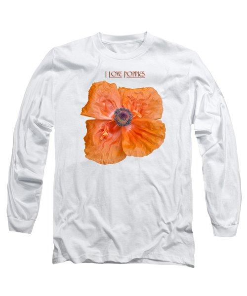 I Love Poppies Long Sleeve T-Shirt