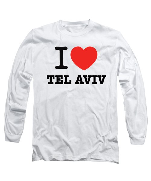 Long Sleeve T-Shirt featuring the photograph i love Tel Aviv by Ron Shoshani