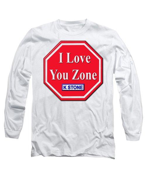 I Love You Zone Long Sleeve T-Shirt