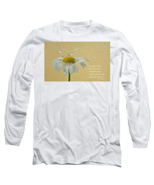 If I Had A Flower Quote Long Sleeve T-Shirt by Barbara St Jean