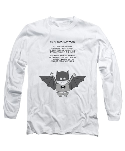 If I Was The Batman Long Sleeve T-Shirt