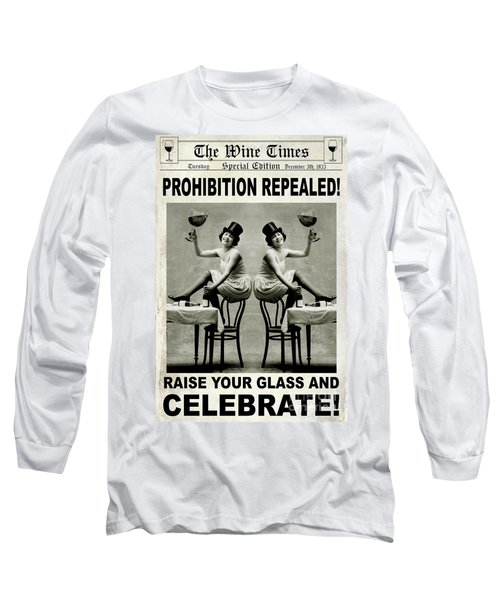 I'll Drink To That Long Sleeve T-Shirt