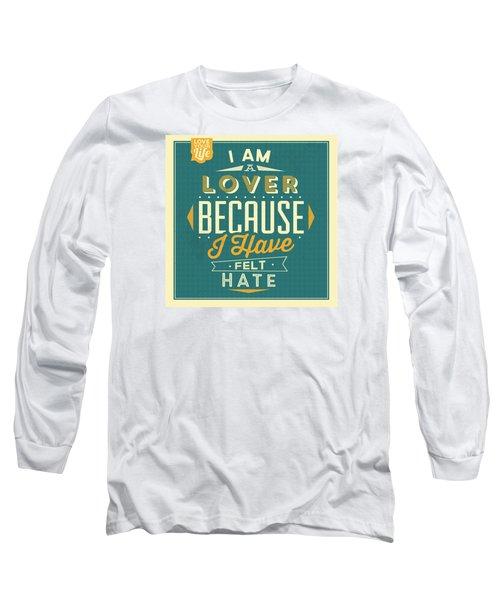 I'm A Lover Long Sleeve T-Shirt
