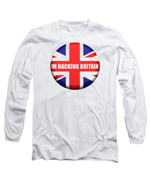 Im Backing Britain Long Sleeve T-Shirt by Roger Lighterness