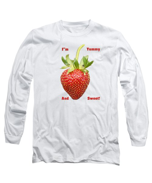 Im Yummy And Sweet Long Sleeve T-Shirt by Thomas Young