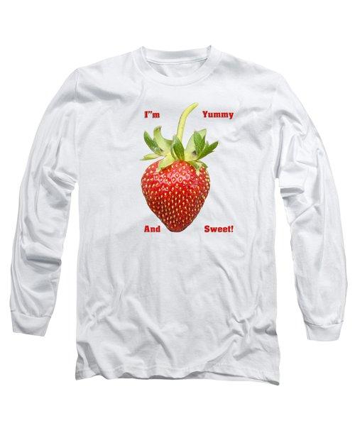 Im Yummy And Sweet Long Sleeve T-Shirt