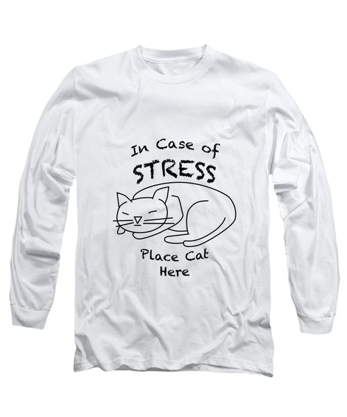 In Case Of Stress, Place Cat Here T-shirt Long Sleeve T-Shirt