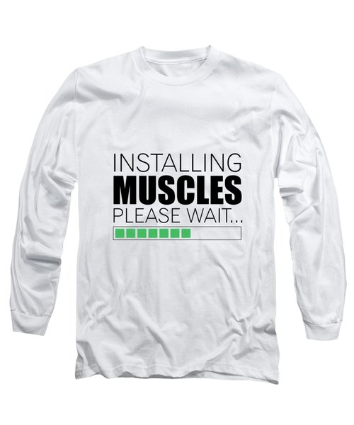 Installing Muscles Please Wait Gym Motivational Quotes Poster Long Sleeve T-Shirt