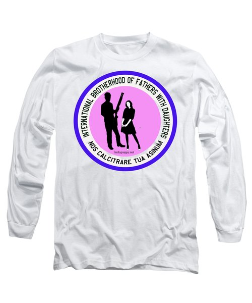 International Brotherhood Of Fathers With Daughters Long Sleeve T-Shirt