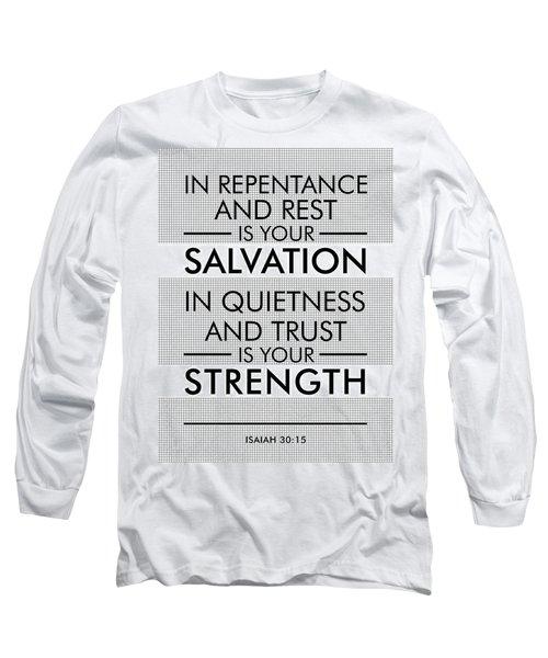 Isaiah 30-15 - Spiritual Wall Art - Bible Verses Art - Minimalist Scripture Long Sleeve T-Shirt