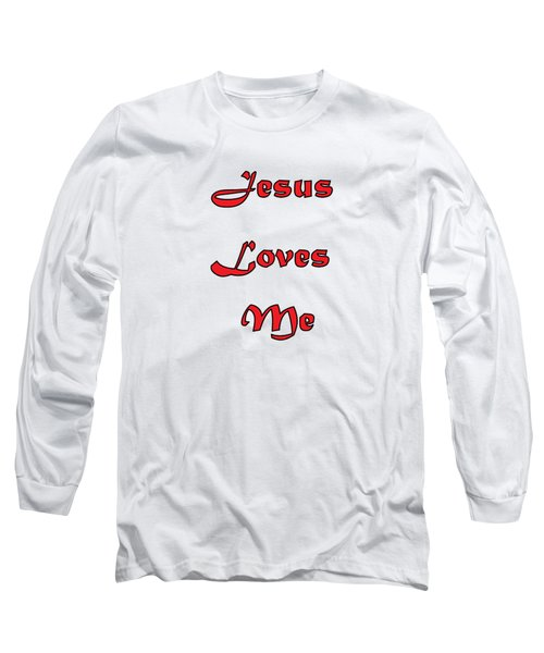 Jesus Loves Me Long Sleeve T-Shirt by Judy Hall-Folde