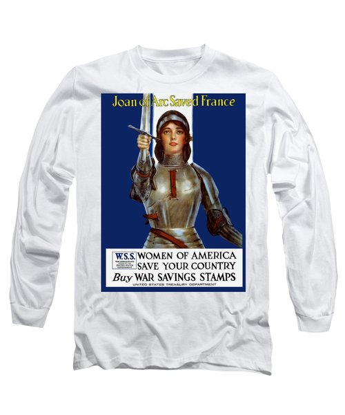 Joan Of Arc Saved France - Save Your Country Long Sleeve T-Shirt