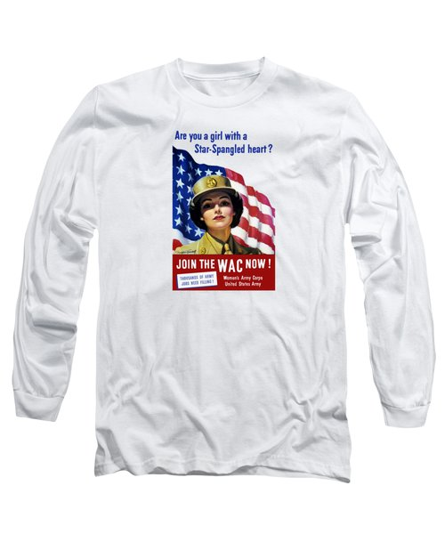 Join The Wac Now - World War Two Long Sleeve T-Shirt