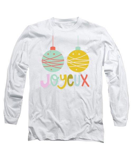Joyeux  Long Sleeve T-Shirt