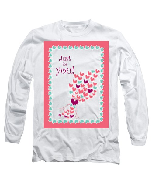Just For You Long Sleeve T-Shirt by Hye Ja Billie