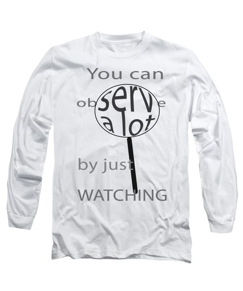 Just Watch Long Sleeve T-Shirt by Thomasina Durkay