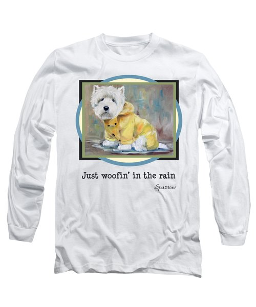 Just Woofin' In The Rain Long Sleeve T-Shirt