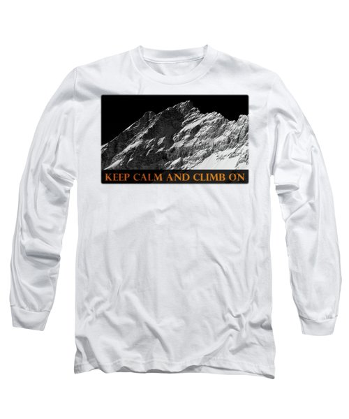 Keep Calm And Climb On Long Sleeve T-Shirt by Frank Tschakert