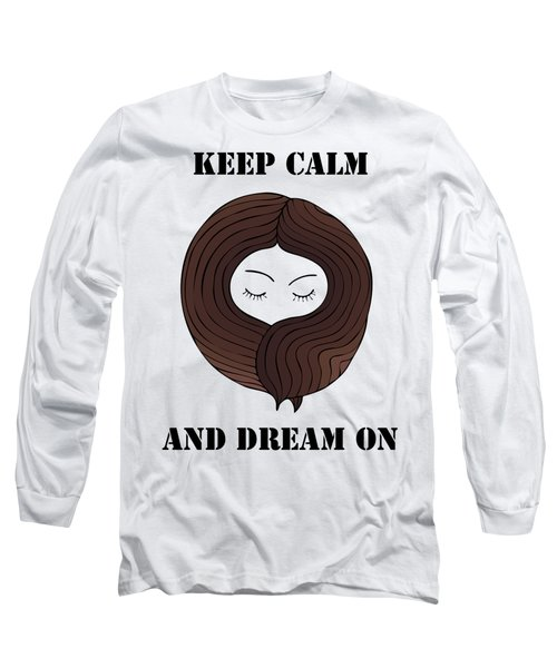 Long Sleeve T-Shirt featuring the painting Keep Calm And Dream On by Frank Tschakert