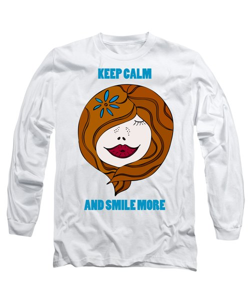 Keep Calm And Smile More Long Sleeve T-Shirt by Frank Tschakert