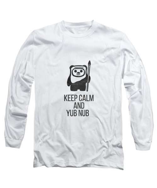 Keep Calm And Yub Nub Long Sleeve T-Shirt