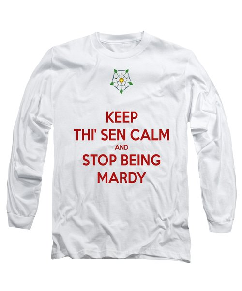 Keep Thi Sen Calm And Stop Being Mardy Long Sleeve T-Shirt by Tracey Harrington-Simpson