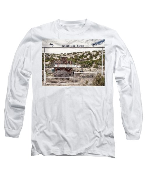 Kickin Ass Ranch Long Sleeve T-Shirt