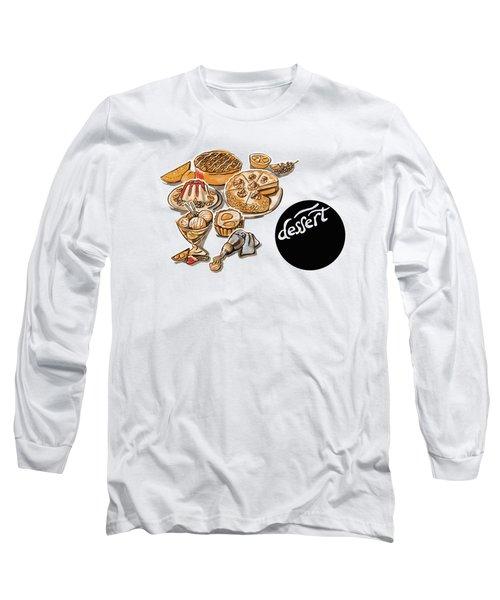 Kitchen Illustration Of Menu Of Desserts  Long Sleeve T-Shirt