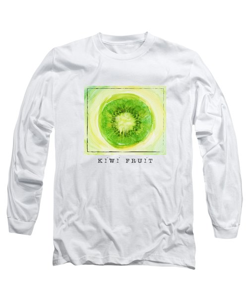 Kiwi Fruit Long Sleeve T-Shirt by Kathleen Wong