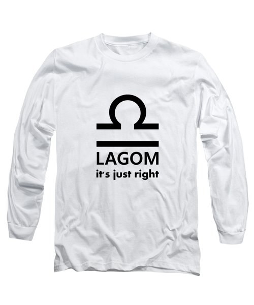 Lagom - Just Right Long Sleeve T-Shirt
