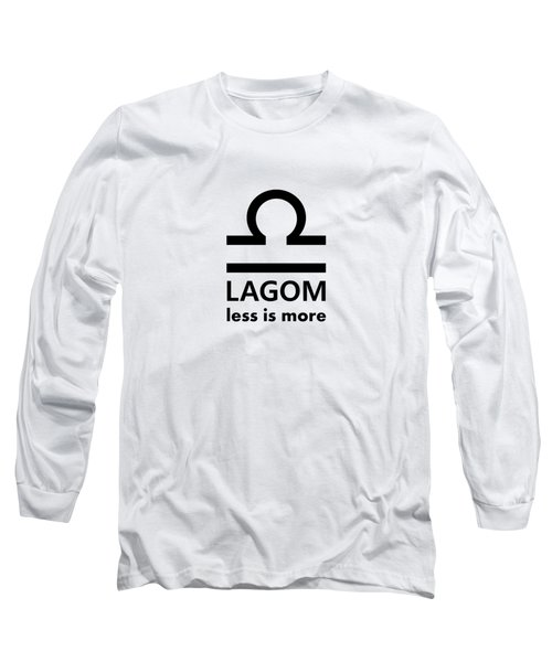Lagom - Less Is More I Long Sleeve T-Shirt