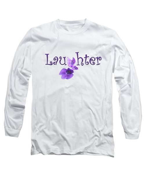 Long Sleeve T-Shirt featuring the digital art Laughter Shirt by Ann Lauwers