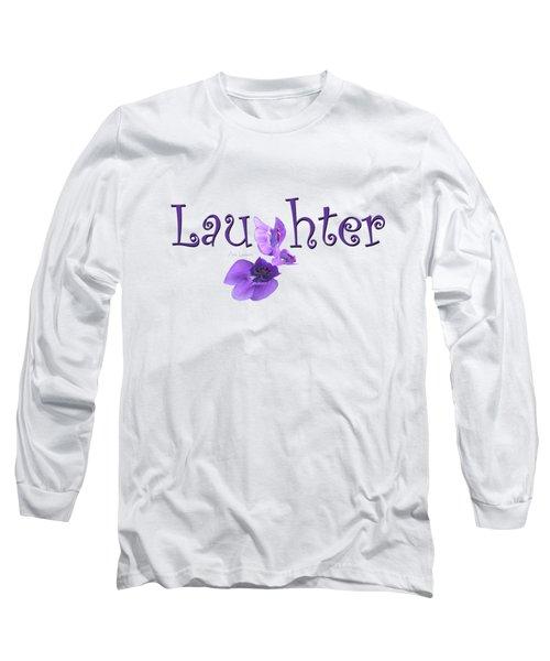 Laughter Shirt Long Sleeve T-Shirt
