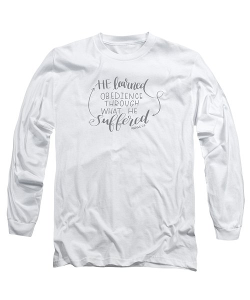 Learn From Suffering Long Sleeve T-Shirt