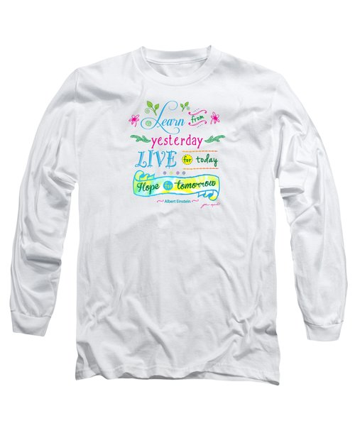 Learn From Yesterday II By Jan Marvin Long Sleeve T-Shirt