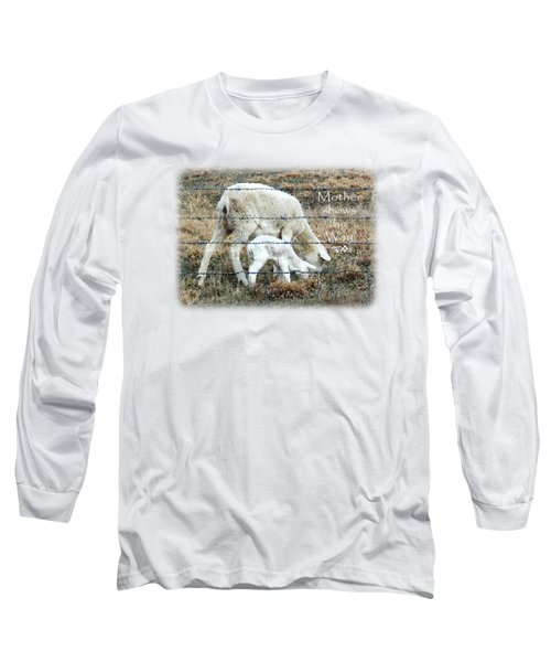 Learning From Mother Long Sleeve T-Shirt