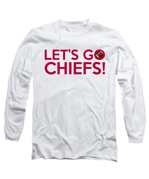 Let's Go Chiefs Long Sleeve T-Shirt