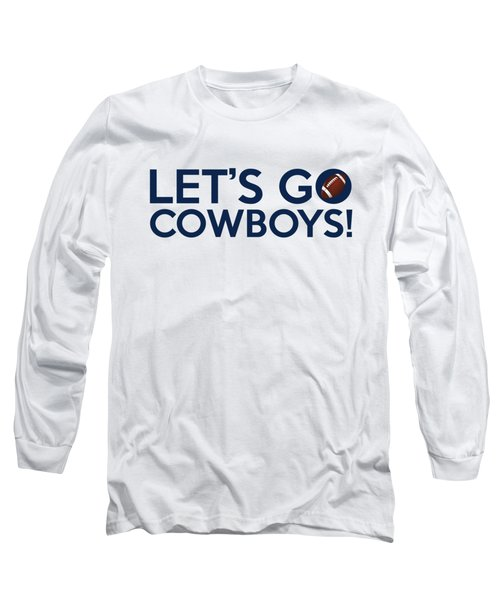 Let's Go Cowboys Long Sleeve T-Shirt