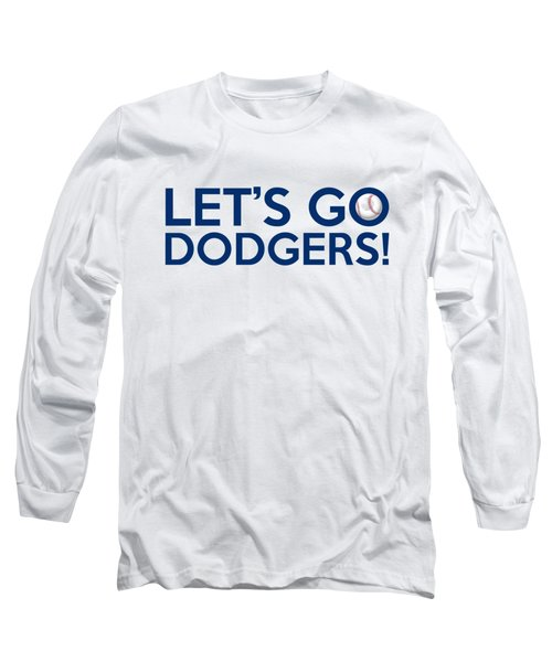 Let's Go Dodgers Long Sleeve T-Shirt