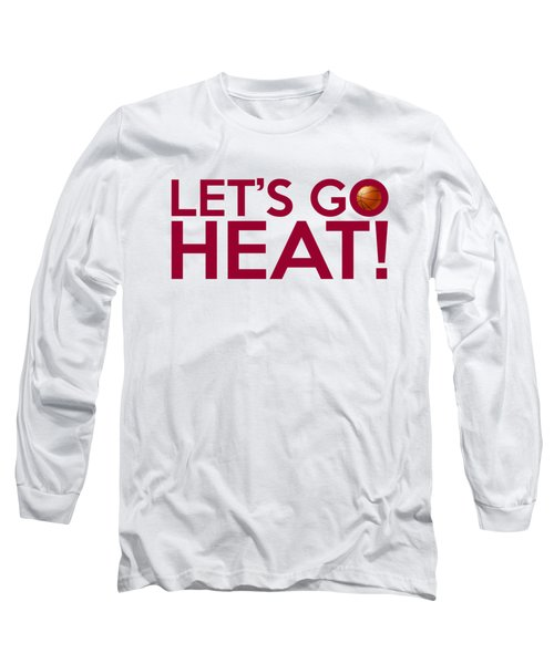 Let's Go Heat Long Sleeve T-Shirt by Florian Rodarte