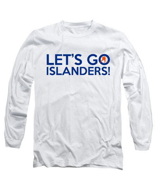 Let's Go Islanders Long Sleeve T-Shirt by Florian Rodarte
