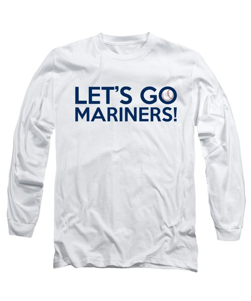Let's Go Mariners Long Sleeve T-Shirt