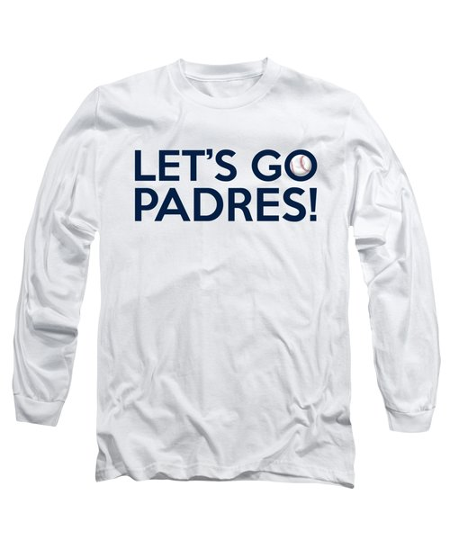 Let's Go Padres Long Sleeve T-Shirt