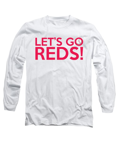 Let's Go Reds Long Sleeve T-Shirt